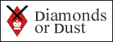 Diamonds or Dust